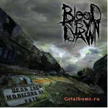 Blood By Dawn - Upon The Horizons Of Fate [ep] (2011)