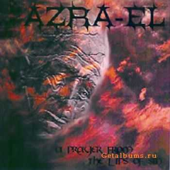 Azra-el - A Prayer From The Lips Of Sin 2003 [LOSSLESS]