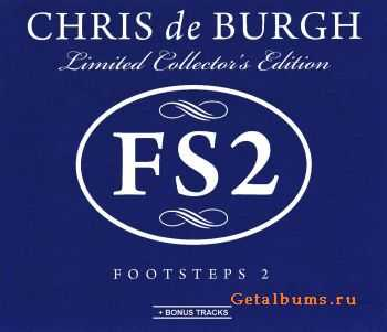 Chris de Burgh - Footsteps 2 [Limited Collector's Edition] (2011) FLAC