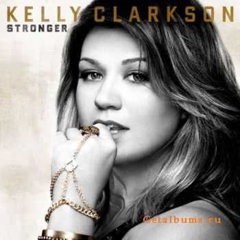 Kelly Clarkson - Stronger (Deluxe Version) (2011)