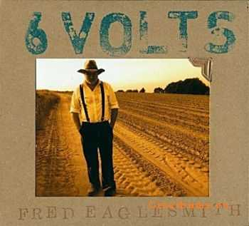 Fred Eaglesmith - 6 Volts (2011)