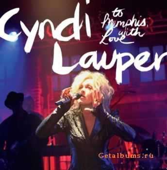 Cyndi Lauper - To Memphis, With Love [Live] (2011)