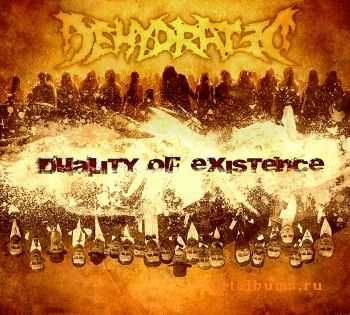 Dehydrated - Duality Of Existence (2010)