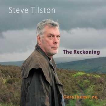 Steve Tilston � The Reckoning (2011)