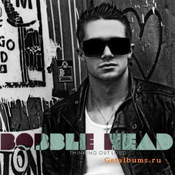 Bobble Head - Thinking Out Loud (Deluxe Edition) (2011)