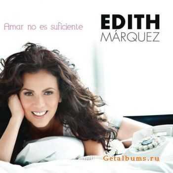 Edith Márquez - Amar No Es Suficiente (2011)