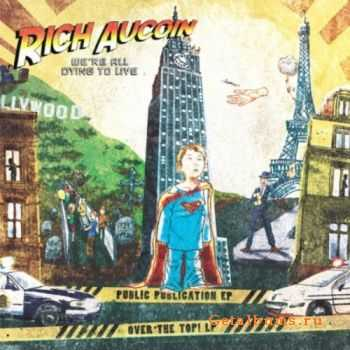 Rich Aucoin - We're All Dying to Live (2011)