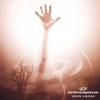 Seven System - Hope Arises (2006)