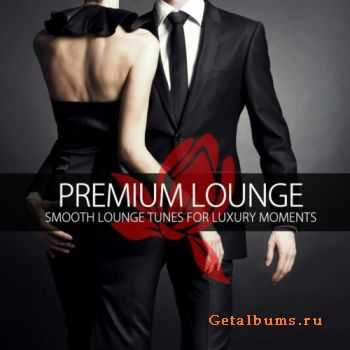 VA - Premium Lounge (Smooth Lounge Tunes for Luxury Moments) (2011)
