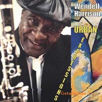Wendell Harrison - Urban Expressions (2004)