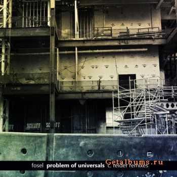 Fosel - Problem of Universals (C. Reider Remixes) (2010)