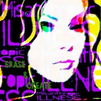 Misanthropic Illness - Erase & Create (Single) (2011)