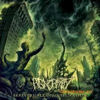 Abnormity - Irreversible disintegration (2011)