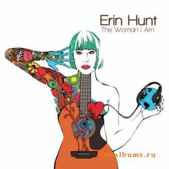 Erin Hunt - The Woman I Am (2011)