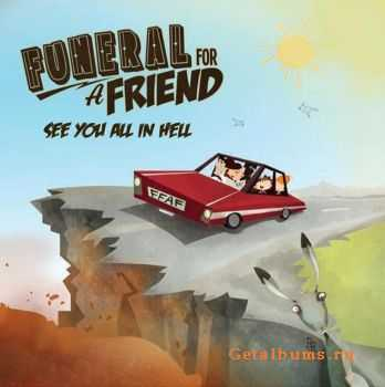 Funeral For A Friend  - See You All In Hell (EP)  (2011)