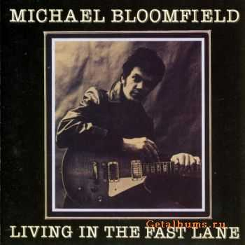 Michael Bloomfield - Living In The Fast Lane (1989)