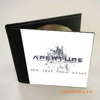 Aperture - Now That You're Awake [EP] (2011)