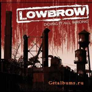 Lowbrow - Doing It All Wrong (2011)