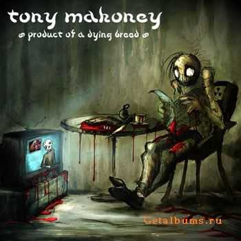Tony Mahoney - Product of A Dying Breed (2011)