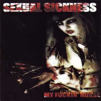 Sexual Sickness - My Fucking Nurse (2009)