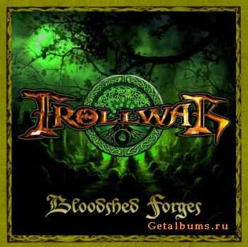 TrollWar  - Bloodshed Forges (EP) (2011)