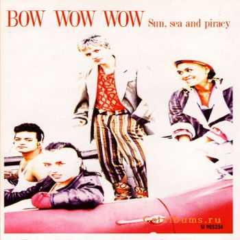 Bow Wow Wow - Sun Sea & Piracy (2003)