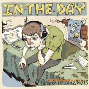 In The Day - Friends Foes And Failures (2011)
