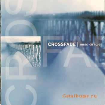 Crossfade  - White On Blue (2004)