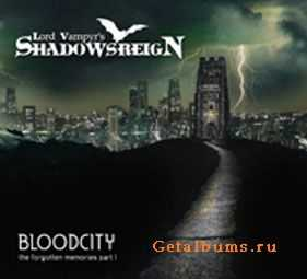 Shadowsreign  - Bloodcity: The Forgotten Memories Part 1  (2006)
