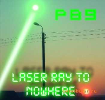 P89 - Laser Ray To Nowhere (2011)
