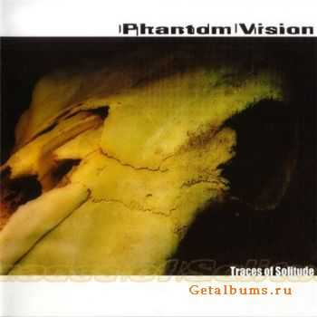 Phantom Vision - Traces Of Solitude (2003)