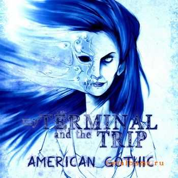 My Terminal And The Trip - American Gothic (CDS) (2011)