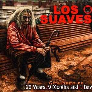 Los Suaves - 29 Years, 9 Months and 1 Day  (2010)