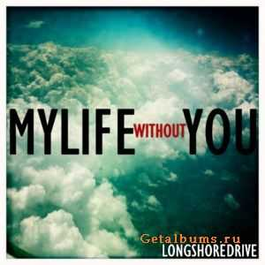 The Long Shore Drive - My Life Without You [EP] (2011)