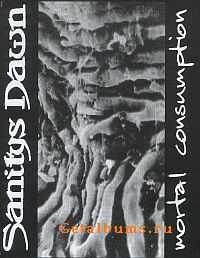 Sanitys Dawn - Mortal Consumption [demo] (1994)