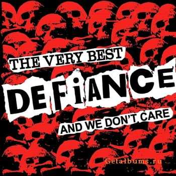 Defiance - The Very Best Of Defiance And We Don't Care (2011)