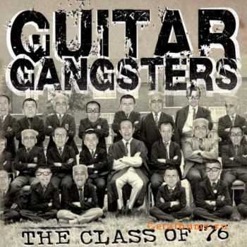 Guitar Gangsters - The Class Of ´76 (2011)