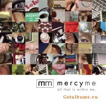MercyMe - All That Is Within Me (2007)