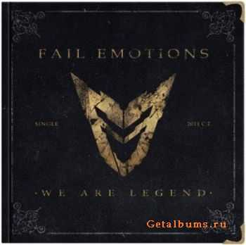 Fail Emotions - We Are Legend [Single] (2011)