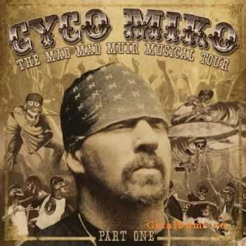 Cyco Miko - The Mad Mad Muir Musical Tour (2011)