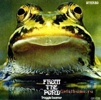 Froggie Beaver - From The Pond (1973)