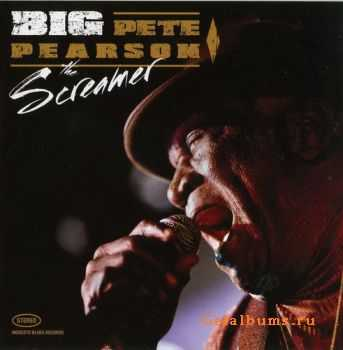 Big Pete Pearson - The Screamer (2009)