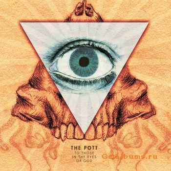 The PotT - To Those In The Eyes Of God (2011)