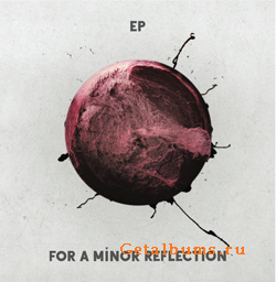 For a Minor Reflection - EP (2011)