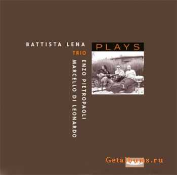 Battista Lena Trio - Plays (2000)