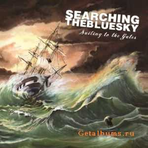 Searching The Blue Sky - Sailing To The Gates (2011)