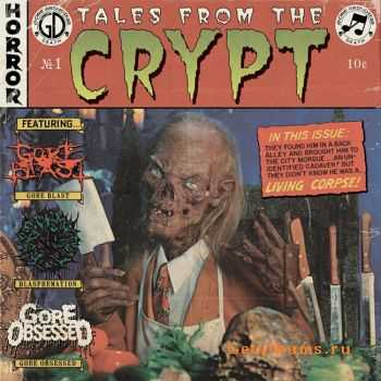 Gore Blast & Blasphemation & Gore Obsessed - Tales From The Crypt (Split) (2011)