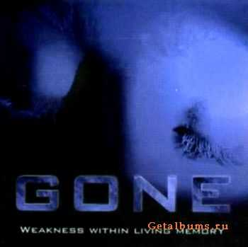 Gone - Weakness Within Living Memory (1997)