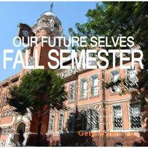 Our Future Selves - Fall Semester (2011)