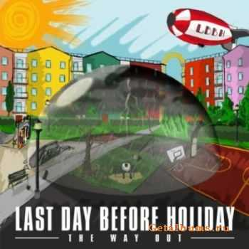 Last Day Before Holiday - The Way Out (2011)